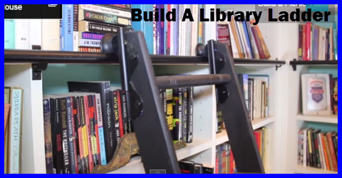 How To Build A Library Ladder
