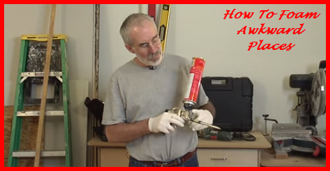 How To Foam Awkward Places