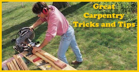 Get the best carpentry tricks and tips
