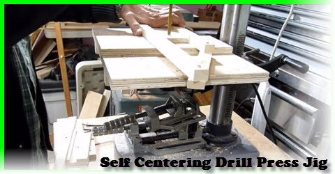 How to build a self centering drill press jig
