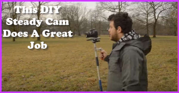 How To Make A Steady Cam - Gotta Go Do It Yourself
