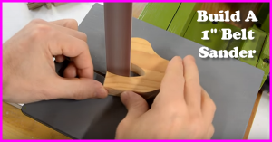 how to build a 1 Inch belt sander