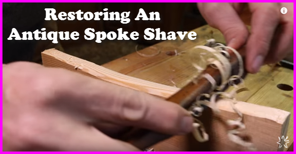 how to restore an antique spoke shave