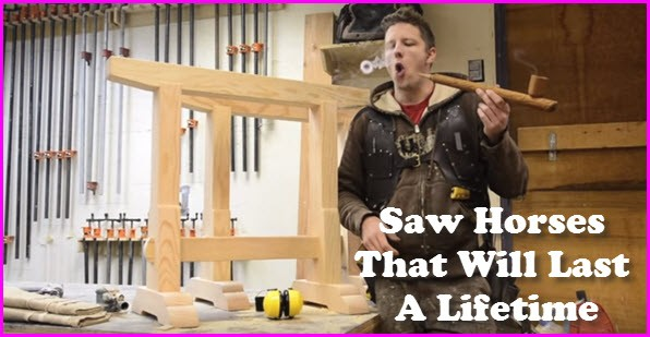 How to build sawhorses that will last a lifetime
